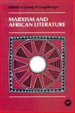 Marxism and African Literature, , 0852555024