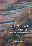 The Bark River Chronicles, Milton J. Bates, 0870205021