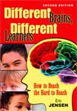 Different Brains, Different Learners : How to Reach the Hard to Reach, , 1412965020