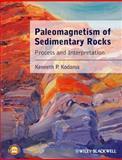 Paleomagnetism of Sedimentary Rocks : Process and Interpretation, Kodama, Kenneth P., 1444335022