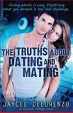 The Truths about Dating and Mating, Jaycee DeLorenzo, 1481105027