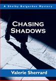 Chasing Shadows, Valerie Sherrard, 1550025023
