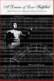 A Dream of Love Fulfilled : Romantic Opera as Literature, Wallis, William, 1891135023