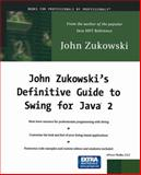 John Zukowski's Definitive Guide to Swing for Java 2, Zukowski, John, 189311502X