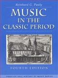 Music in the Classic Period, Pauly, Reinhard G., 0130115029
