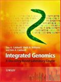 Integrated Genomics : A Discovery-Based Laboratory Course, Caldwell, Guy A. and Williams, Shelli N., 0470095024