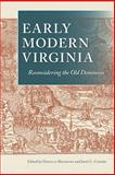 Early Modern Virginia : Reconsidering the Old Dominion, , 0813935024