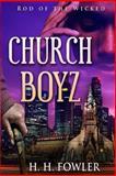 Church Boyz, H. Fowler, 1475185022