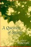 A Question of Seeing : Poems by Donald Finkel, Finkel, Donald, 1557285020