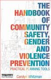 Community Safety, Gender and Violence Prevention : Practical Planning Tools, Whitzman, Carolyn, 1844075028