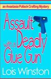 Assault with a Deadly Glue Gun, Lois Winston, 1940795028