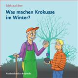 Was machen Krokusse im Winter?, Beer, Edeltraud, 3525615027