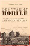 Downwardly Mobile : The Changing Fortunes of American Realism, Lawson, Andrew, 019937502X