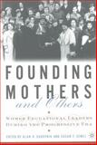 Founding Mothers and Others : Women Educational Leaders During the Progressive Era, Sadovnik, Alan R., 0312295022