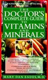 The Doctor's Complete Guide to Vitamins and Minerals, Mary Dan Eades, 0440215021