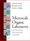 Microscale Organic Laboratory : With Multistep and Multiscale Syntheses, Mayo, Dana W. and Forbes, David C., 0471215023