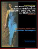 Best Musicians, Singers, Albums and Entertainment Personalities of the 19th, 20th and 21st Centuries : Volume 5 of World Who's Who in Jazz, Cabaret, Music and Entertainment, De Lafayette, Maximillien, 0979975026