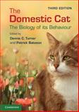 The Domestic Cat : The Biology of Its Behaviour, , 1107025028