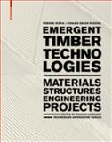 Emergent Timber Technologies : Materials, Construction, Engineering, Projects, Jeska, Simone and Pascha, Khaled, 3038215023