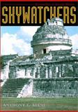 Skywatchers : A Revised and Updated Version of Skywatchers of Ancient Mexico, Aveni, Anthony F., 0292705026
