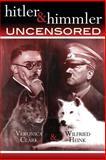 Hitler and Himmler Uncensored, Veronica Clark, 1469915022