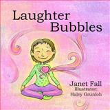 Laughter Bubbles, Janet Fall, 1500595020