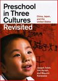 Preschool in Three Cultures Revisited : China, Japan, and the United States, Tobin, Joseph and Hsueh, Yeh, 0226805034