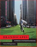 Brandscapes : Architecture in the Experience Economy, Klingmann, Anna, 0262515032