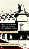 Mediation in the Yugoslav Wars : The Critical Years, 1990-95, Touval, Saadia, 0333965035