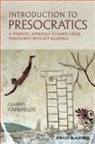 Introduction to Presocratics : A Thematic Approach to Early Greek Philosophy, with Key Readings, Stamatellos, Giannis, 0470655038