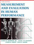 Measurement and Evaluation in Human Performance, Morrow, James R., Jr. and Jackson, Allen W., 0736065032