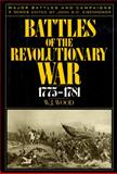 Battles of the Revolutionary War, 1775-1781, William J. Wood, 0945575033