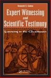 Expert Witnessing and Scientific Testimony : Surviving in the Courtroom, Cohen, Kenneth S., 1420055038
