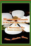 Mississippi Moments, Robert Alexander, 1466385030