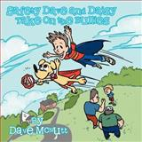 Safety Dave and Daisy Take on the Bullies, Dave McNutt, 1477275037