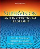 SuperVision and Instructional Leadership : A Developmental Approach, Glickman, Carl D. and Gordon, Stephen P., 0205625037