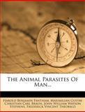 The Animal Parasites of Man, Harold Benjamin Fantham, 1278415033