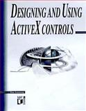 Designing and Using Activex Controls, Tom Armstrong, 1558515038