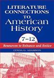 Literature Connections to American History 712, Lynda G. Adamson, 1563085038