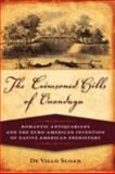 The Crimsoned Hills of Onondaga : Romantic Antiquarians and the Euro-American Invention of Native American Prehistory, Sloan, De Villo, 1604975032