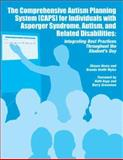 The Comprehensive Autism Planning System [CAPS] for Individuals with Asperger Syndrome, Autism, and Related Disabilities