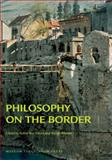 Philosophy on the Border, Klercke, Kirsten, 8763505037