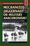 Mechanized Juggernaut or Military Anachronism?, R. L. DiNardo, 0811735036