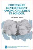 Friendship Development among Children in School, Rizzo, Thomas A., 0893915033