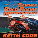 The Soft Science of Road Racing Motorcycles, Keith Code, 096504503X
