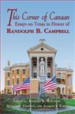 This Corner of Canaan, Randolph B. Campbell, 1574415034