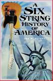 A Six String History of America, Jay M. Pilzer, 1939995035