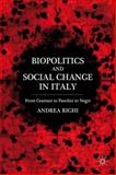 Biopolitics and Social Change in Italy : From Gramsci to Pasolini to Negri, Righi, Andrea, 0230115039