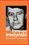 Ireneusz Iredynski: Selected One-Act Plays for Radio, Iredynski, Ireneusz, 0415275032