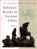 Scholars' Rocks in Ancient China, Kemin Hu, 0834805030
